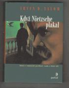 Když Nietzsche plakal - román o romantické posedlosti, osudu a lidské vůli