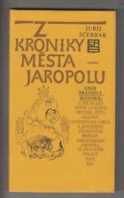 Z kroniky města Jaropolu aneb Pravdivá historie, v níž se líčí různé události, obyčeje, ...