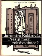 Přežijí muži rok dva tisíce? - malý český horor