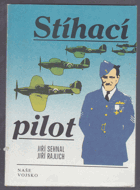 Stíhací pilot - osudy válečného pilota Leopolda Šroma