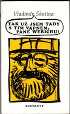 Tak už jsem tady s tím vápnem, pane Werichu! Werich