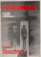 Stínohra - třináct let československým zpravodajcem