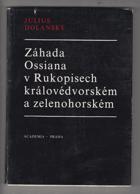 Záhada Ossiana v Rukopisech královédvorském a zelenohorském