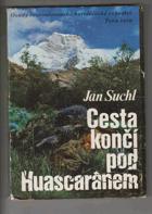 Cesta končí pod Huascaránem - Osudy československé horolezecké expedice Peru 1970
