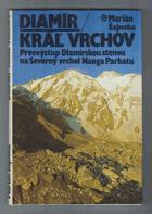 Diamír - kráľ vrchov - prvovýstup Diamírskou stenou na Severný vrchol Nanga Parbatu