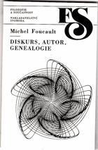Diskurs, autor, genealogie - tři studie