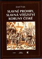Slavné prohry, slavná vítězství Koruny české