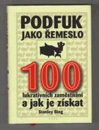 Podfuk jako řemeslo - 100 lukrativních zaměstnání a jak je získat