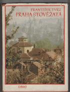 Praha stověžatá - Umělecký záběr významných pražských památek
