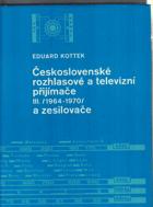 Československé rozhlasové a televizní přijímače a zesilovače - Určeno také odb. a vys. ...