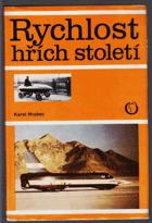 Rychlost-hřích století ; Kniha o automobilovém rychlostním rekordu