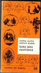 Ljuba jako vystřižená - z veselých vzpomínek zasloužilé umělkyně Ljuby Hermanové