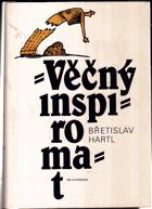 Věčný inspiromat, aneb, Kniha podnětů, jistot a pochybností