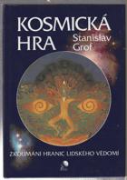 Kosmická hra - zkoumání hranic lidského vědomí