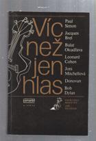 Víc než jen hlas  -  Paul Simon, Jacques Brel, Leonard Cohen .