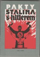 Pakty Stalina s Hitlerem - výběr dokumentů z let 1939 a 1940