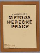 Stanislavského metoda herecké práce - Učebnice pro předmět herecká výchova na ...