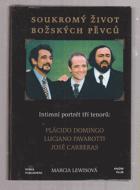 Soukromý život božských pěvců - intimní portrét tří tenorů