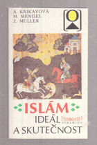 ISLÁM - Ideál a skutečnost