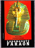 Zapomenutý faraón - objev Tutanchamonova hrobu - největší dobrodružství archeologie EGYPT