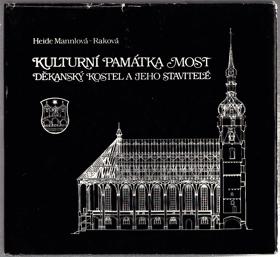 Kulturní památka Most - děkanský kostel a jeho stavitelé