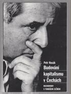 Budování kapitalismu v Čechách - rozhovory s Tomášem Ježkem
