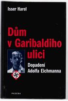 Dům v Garibaldiho ulici - dopadení Adolfa Eichmanna