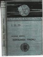 Nápadníci trůnu - Hist. činohra o 5 jednáních