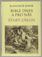 Bible dnes a pro nás - Starý zákon