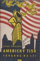 Americký tisk - Továrna na lži BEZ PŘEBALU