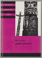 Jsem Sioux! - dva příběhy čes. vystěhovalců z dob indiánských válek KOD!!