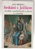 Setkání s Ježíšem na Hoře, v podobenstvích, u Jezera a s učedníky