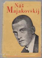 Náš Majakovskij - Sborník básní, statí, článků a vzpomínek k 20. vyročí básníkovy ...