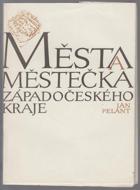 Města a městečka Západočeského kraje - stručné dějiny, současnost a výběrová bibliogr. ...