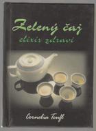Zelený čaj - elixír zdraví