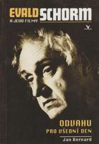 Evald Schorm - odvahu pro všední den