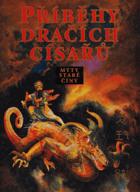 Příběhy dračích císařů - mýty staré Číny