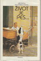 Život je pes - obrázková knížka pro lidská štěňata - pro děti od 5 let