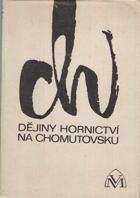 Dějiny hornictví na Chomutovsku