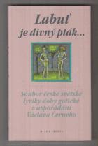 Labuť je divný pták... - soubor české světské lyriky doby gotické