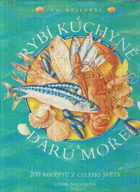 To nejlepší z rybí kuchyně a darů moře - obsahuje 200 podrobných receptů z celého světa