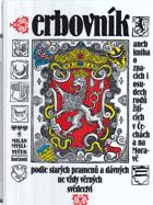 Erbovník, aneb, kniha o znacích i osudech rodů žijících v Čechách a na Moravě - podle ...
