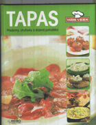 Tapas - předkrmy, chuťovky a drobná pohoštění