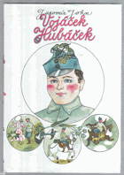 Vojáček Hubáček - Podivuhodné příhody českého vojáka ve světové válce
