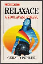 Relaxace a zdolávání stresu - praktický úvod do relaxačních metod