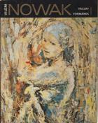 Vilém Nowak - Výběr z díla - Katalog výstavy, Karlovy Vary, únor-březen 1977, Písek, ...