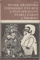 Černošský Pán Bůh a páni Izraeliti - Starej zákon a proroci