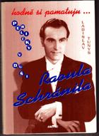 Hodně si pamatuju - Perličky v duši Raoula Schránila