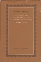 Velikost a pád Césara Birotteaua - Bankovní dům Nucingen ; Dcera Evina