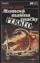 Atomová mašina značky Perkeo - texty z let 1949 - 1989